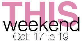 This Weekend: Oct. 17 to 19