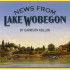 """News from Lake Wobegon"" is an offshoot of ""NPR's A Prairie Home Companion."""