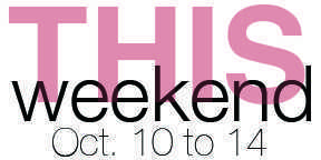 This Weekend: Oct. 10 to 14
