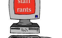 Staff Rants April 19-25