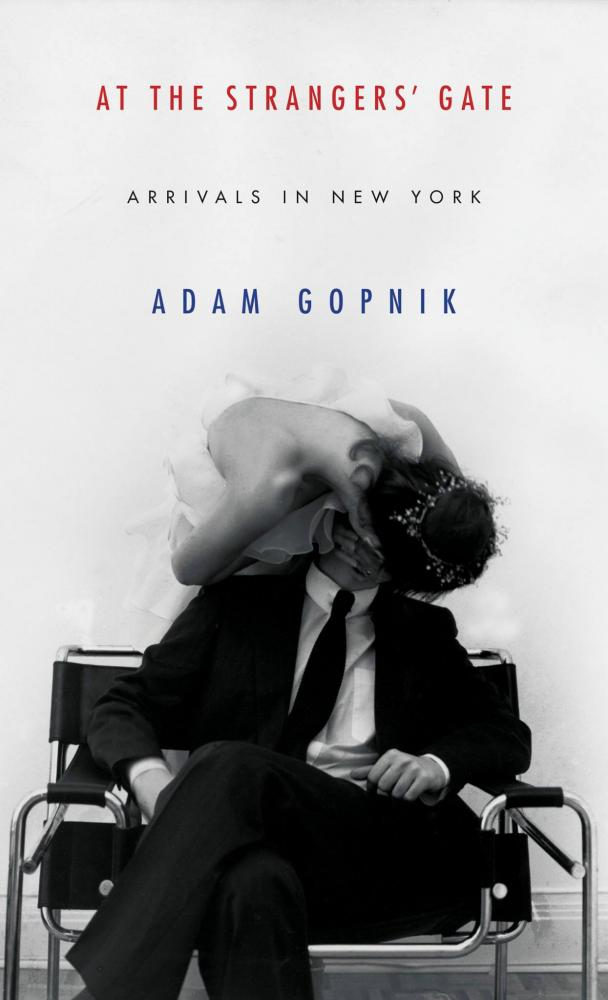 Adam Gopnik's memoir recalls a familiar story of the challenges of moving to New York City.
