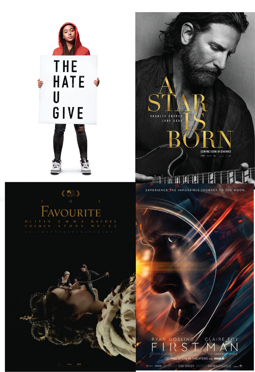 "(Clockwise from the top left) Movie posters for   ""The Hate U Give,"" ""A Star is Born,"" ""First Man,"" and   ""The Favourite."""